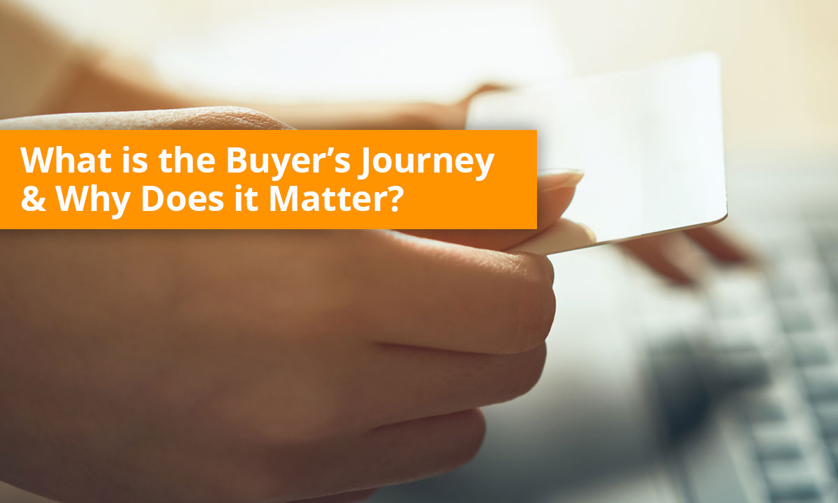 What si teh Buyer's Journey and why does it matter?