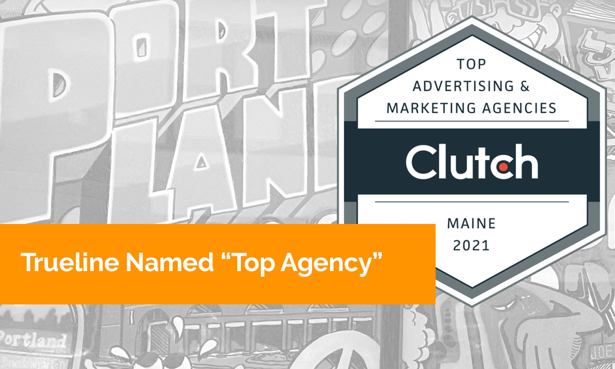 Trueline Named Top Full-Service Agency in Maine